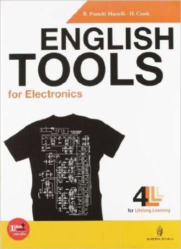 English tools for electronics. Con Basic english tools. Con espansioneonline. Con CD Audio. Per le Scuole superiori