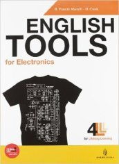 English tools for electronics. Con Basic english tools. Per le Scuole superiori. Con CD Audio. Con espansione online