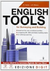 English tools for surveying and building. COn Basic english tools. Per gli Ist. tecnici e professionali. Con espansione online
