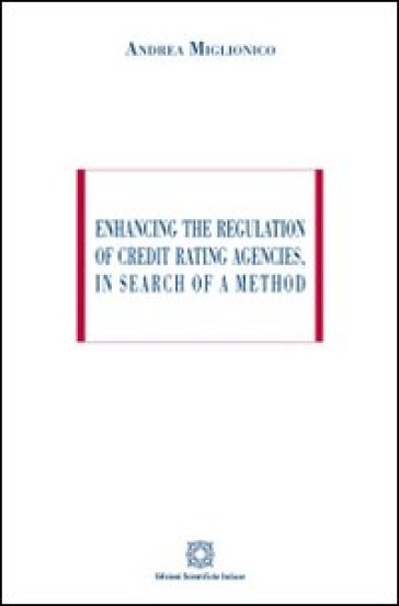 Enhancing the regulation of credit rating agencies, in search of a method
