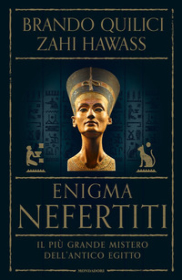 Enigma Nefertiti. Il più grande mistero dell'antico Egitto - Brando Quilici |