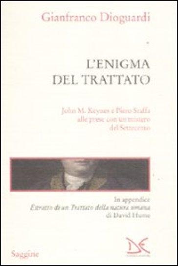 Enigma del trattato. John M. Keynes e Piero Sraffa alle prese con un mistero del Settecento (L') - Gianfranco Dioguardi | Thecosgala.com