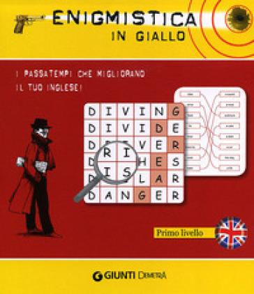 Enigmistica in giallo. I passatempi che migliorano il tuo inglese! Primo livello - Joseph Sykes |
