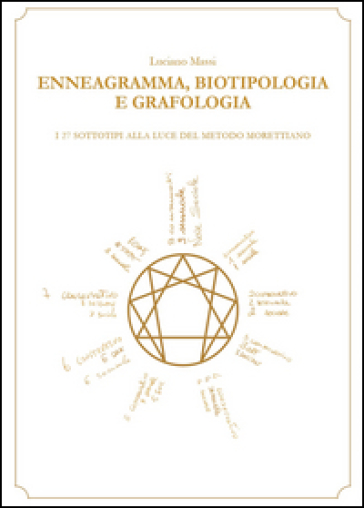 Enneagramma, biotipologia e grafologia - Luciano Massi | Rochesterscifianimecon.com