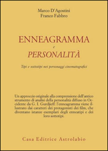 Enneagramma e personalità. Tipi e sottotipi nei personaggi dei film - Marco D'Agostini | Jonathanterrington.com