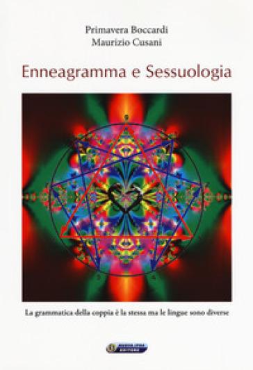 Enneagramma e sessuologia. La grammatica della coppia è la stessa ma le lingue sono diverse - Primavera Boccardi |