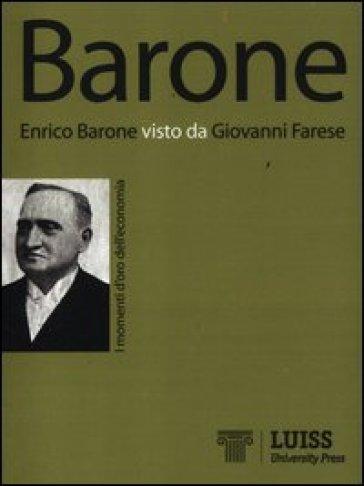 Enrico Barone visto da Giovanni Farese - Giovanni Farese |