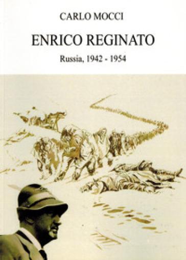 Enrico Reginato. Russia, 1942 -1954