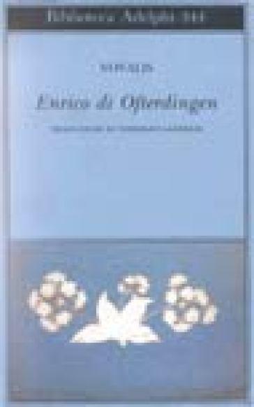 Enrico di Ofterdingen - Friedrich von Hardenberg (Novalis) |