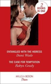 Entangled With The Heiress / The Case For Temptation