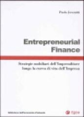 Entrepreneurial finance. Strategie mobiliari dell'imprenditore lungo la curva di vita dell'impresa