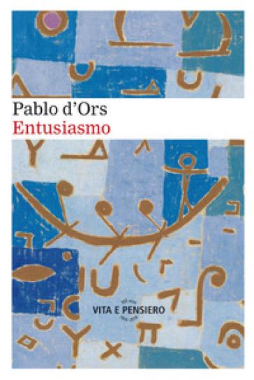 Entusiasmo - Pablo D'Ors | Ericsfund.org