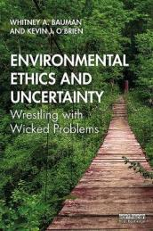 Environmental Ethics and Uncertainty