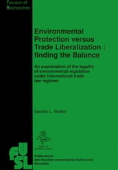 Environmental Protection versus Trade Liberalization: Finding the Balance