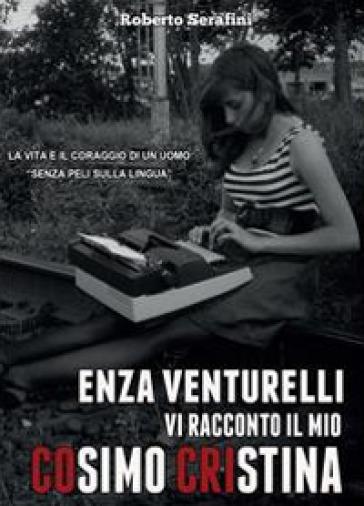 Enza Venturelli. Vi racconto il mio Cosimo Cristina - Roberto Serafini   Ericsfund.org