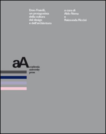 Enzo Frateili, un protagonista della cultura del design e dell'architettura - A. Norsa | Rochesterscifianimecon.com