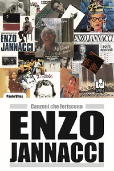 Enzo Jannacci. Canzoni che feriscono - Paolo Vites | Thecosgala.com