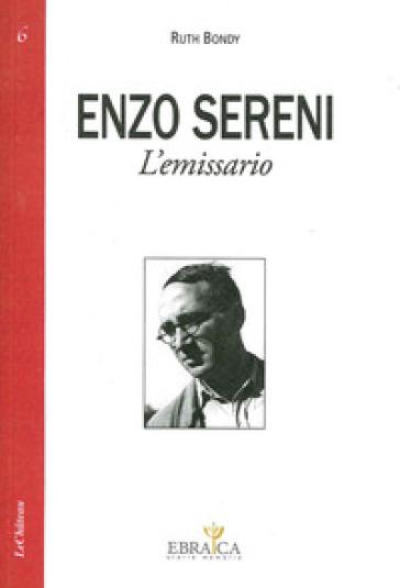 Enzo Sereni. L'emissario - Ruth Bondy |