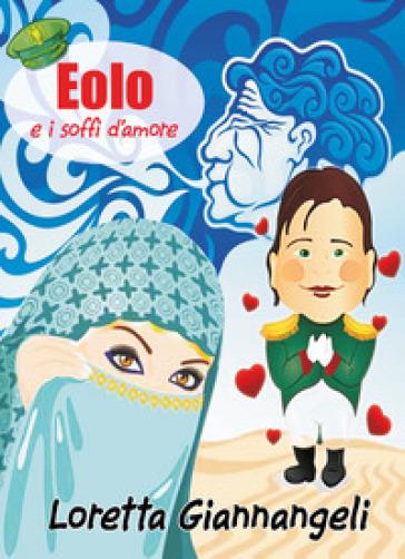 Eolo e i soffi d'amore - Loretta Giannangeli | Jonathanterrington.com