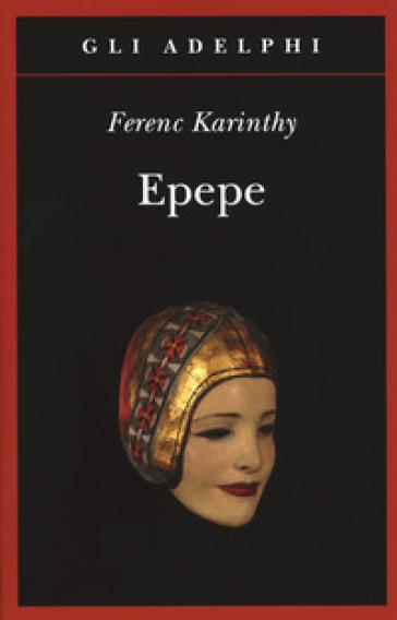Epepe - Ferenc Karinthy  