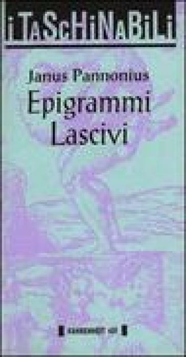Epigrammi lascivi - Janus Pannonius | Kritjur.org