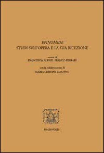 Epinomide. Studi sull'opera e la sua ricezione. Ediz. multilingue - Francesca Alesse  