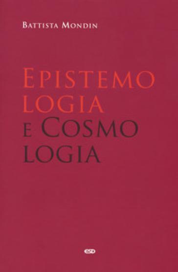 Epistemologia e cosmologia - Battista Mondin  
