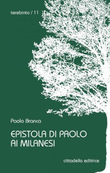 Epistola di Paolo ai milanesi - Paolo Branca |