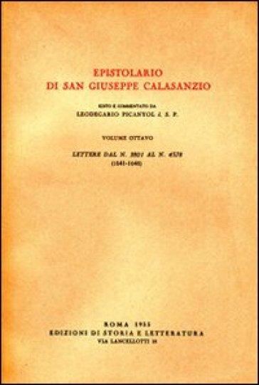 Epistolario. 8.Lettere dal n. 3801 al n. 4578 (1641-1648) - Giuseppe Calasanzio (san) |