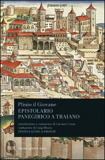 Epistolario. Panegirico a Traiano. Testo latino a fronte - Plinio il Giovane |