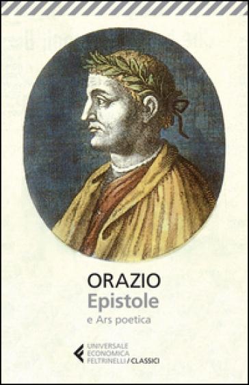 Epistole-Ars poetica. Testo latino a fronte - Quinto Orazio Flacco |