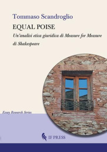 Equal poise. Un'analisi etica giuridica di Measure for measure di Shakespeare - Tommaso Scandroglio | Jonathanterrington.com