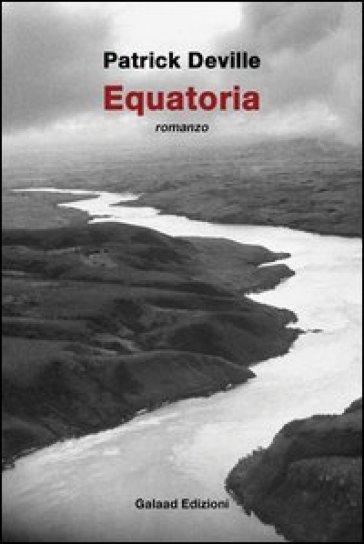 Equatoria - Patrick Deville   Kritjur.org