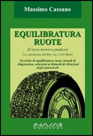 Equilibratura ruote. Corso teorico pratico - Massimo Cassano pdf epub
