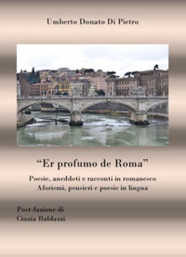 Er profumo de Roma - Umberto Donato Di Pietro |