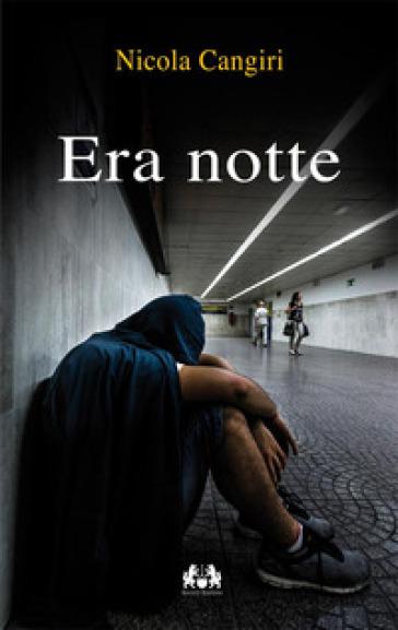 Era notte - Nicola Cangiri | Kritjur.org