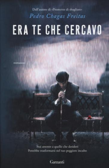 Era te che cercavo - Pedro Chagas Freitas   Thecosgala.com