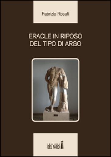 Eracle in riposo del tipo di Argo - Fabrizio Rosati pdf epub