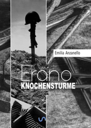 Erano «Knochensturme» - Emilia Anzanello | Kritjur.org