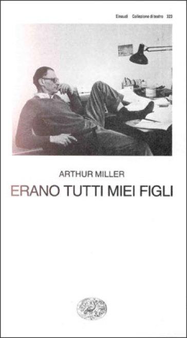 Erano tutti miei figli - Arthur Miller  