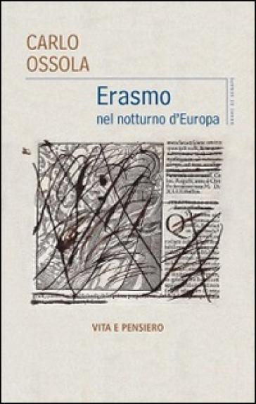 Erasmo nel notturno d'Europa - Carlo Ossola | Ericsfund.org