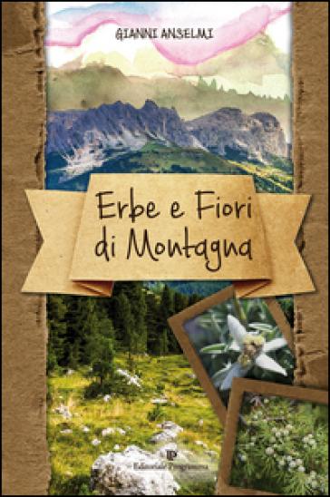 Erbe e fiori di montagna - Gianni Anselmi | Ericsfund.org