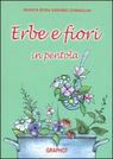 Erbe e fiori in pentola - Bianca R. Zumaglini Gremmo | Rochesterscifianimecon.com