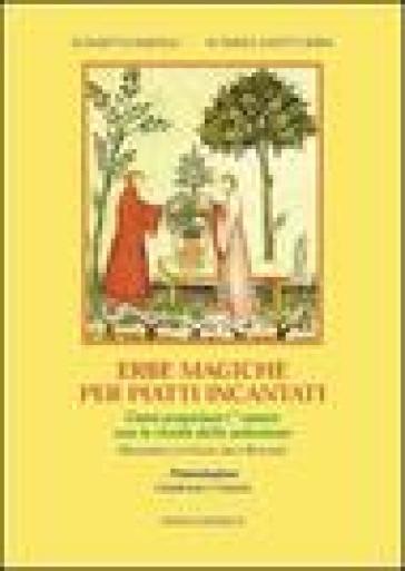 Erbe magiche per piatti incantati - Elisabetta Martelli  