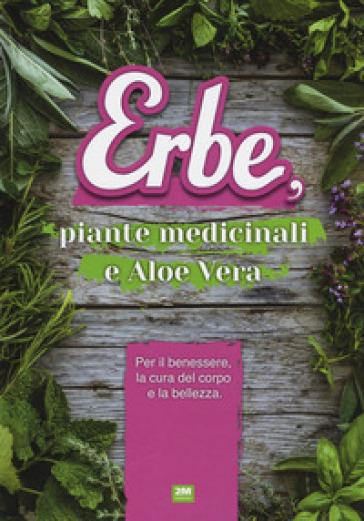 Erbe, piante medicinali e aloe vera - Serena Cassinelli  