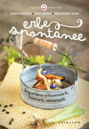 Erbe spontanee. Impariamo a riconoscerle, cucinarle, conservarle - Lorenza Dadduzio pdf epub