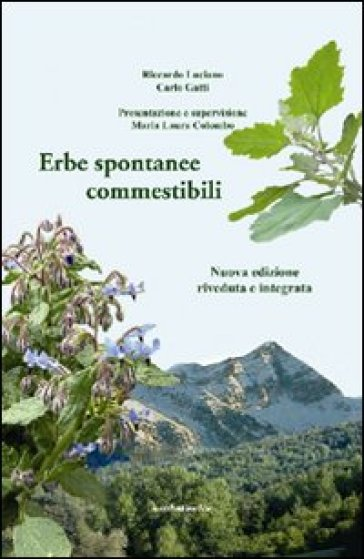 Erbe spontanee commestibili - NA, Riccardo Luciano, Carlo Gatti - Libro - Mon...