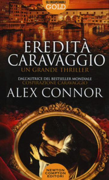 Eredità Caravaggio - Alex Connor | Jonathanterrington.com