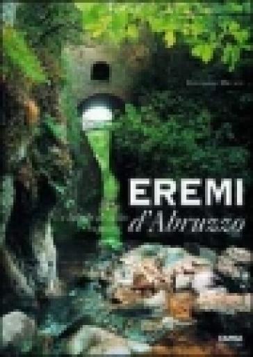 Eremi d'Abruzzo e luoghi di culto rupestri - Edoardo Micati | Rochesterscifianimecon.com