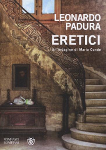 Eretici. Un'indagine di Mario Conde - Leonardo Padura |